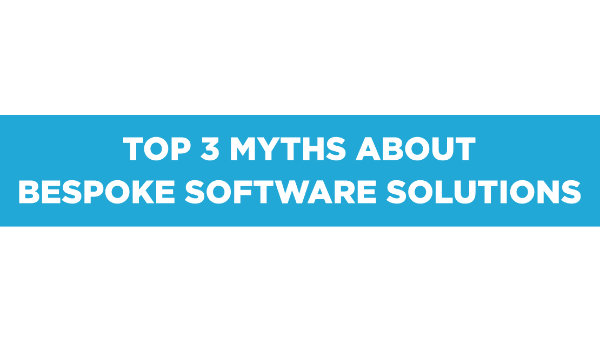 Top 3 Myths About Bespoke Software